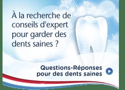 À la recherche de conseils d'expert pour garder des dents saines?